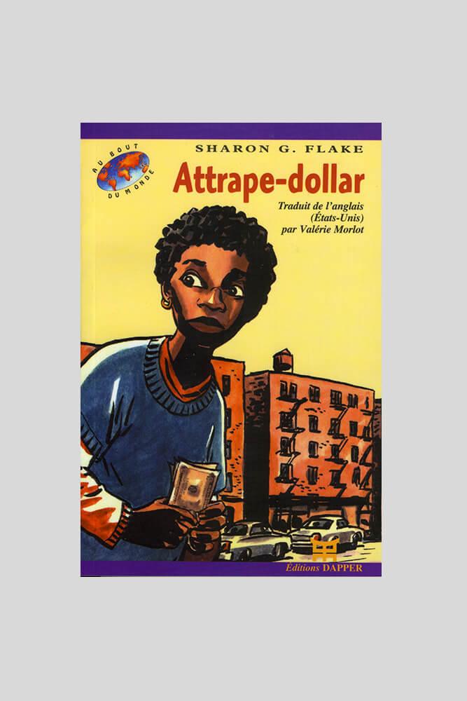Attrape-dollar, Sharon G. Flake.