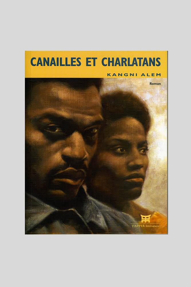 Canailles et Charlatans, Kangni Alem.