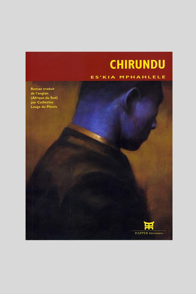 Chirundu, Es'Kia Mphahlele.