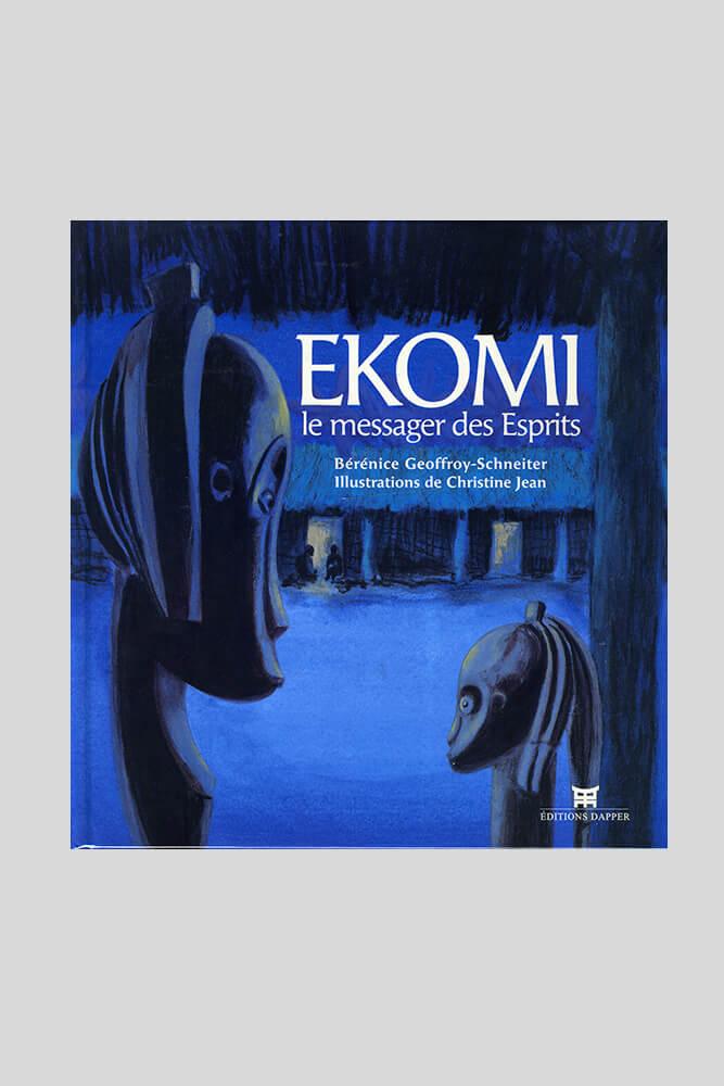 Ekomi, le messager des esprits, Bérénice Geoffroy-Schneiter.