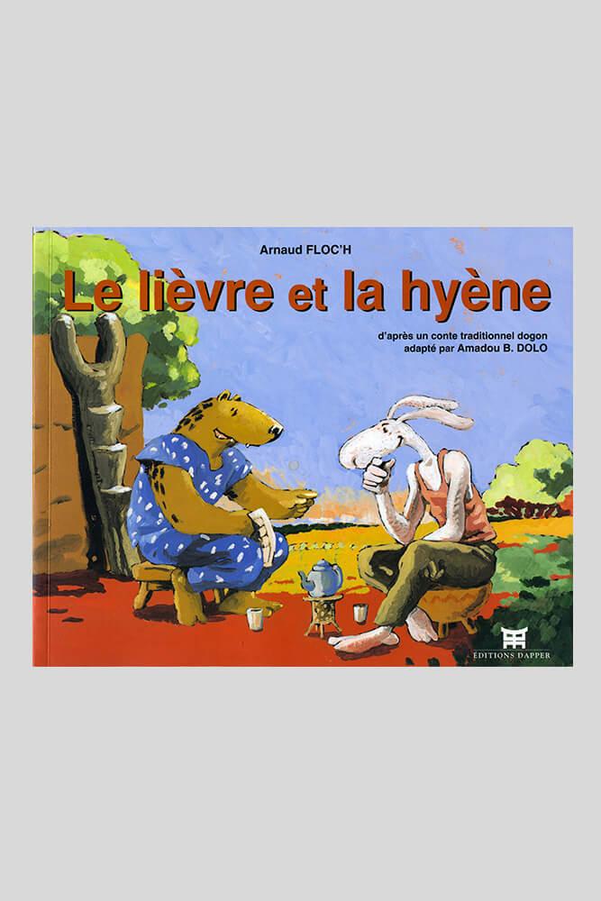 Le lièvre et la hyène, Arnaud Floch.