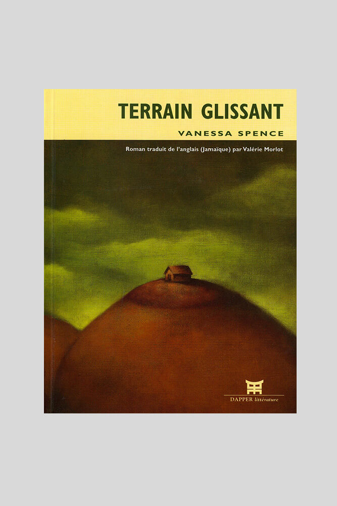 Terrain glissant, Vanessa Spence.
