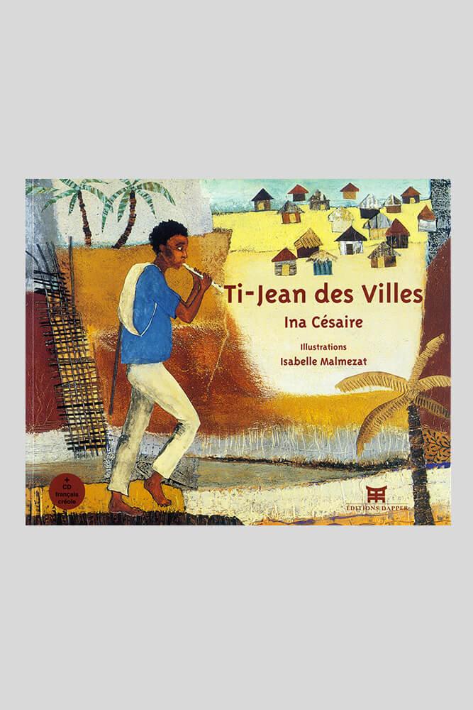 Ti Jean des Villes, Ina Césaire.